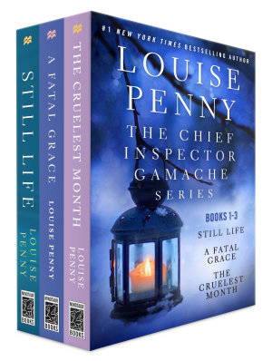 The Chief Inspector Gamache Series  Books 1 3