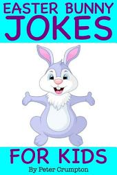 Easter Bunny Jokes For Kids