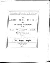 The Woodbridge Record: Being an Account of the Descendants of the Rev. John Woodbridge, of Newbury, Mass
