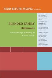 Blended Family Dilemmas: Are You Making It Or Breaking It?