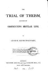 The Trial of Theism: Accused of Obstructing Secular Life