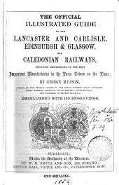 The official illustrated guide to the Lancaster and Carlisle, Edinburgh and Glasgow, and Caledonian railways