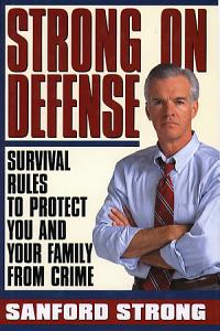 STRONG ON DEFENSE  SIMPLE STRATEGIES TO PROTECT YOU AND YOUR FAMILY FRO Book