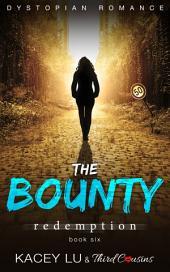 The Bounty - Redemption (Book 6) Dystopian Romance: Dystopian Romance Series
