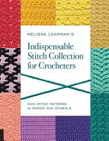 Melissa Leapman s Indispensable Stitch Collection for Crocheters PDF