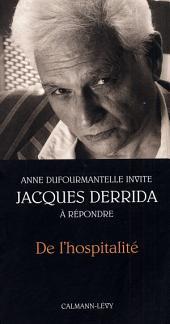 De l'hospitalité: Anne Dufourmantelle invite Jacques Derrida à répondre