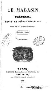 Le Magasin théatral: choix de pièces nouvelles, jouées sur les théatres de Paris, Volume2