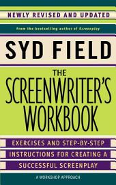 The Screenwriter's Workbook: Exercises and Step-by-Step Instructions for Creating a Successful Screenplay,Newly Revised and Updated