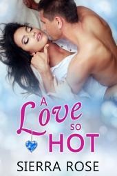 A Love So Hot - Book 6