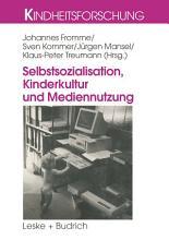 Selbstsozialisation  Kinderkultur und Mediennutzung PDF
