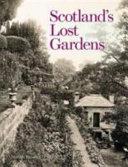 Scotland s Lost Gardens