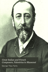 Great Italian and French Composers: Palestrina to Massenet