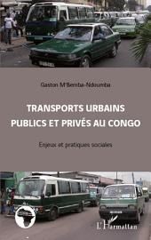 Transports urbains publics et privés au Congo: Enjeux et pratiques sociales