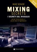 Mixing secrets  I segreti del mixaggio per gli home studio e i piccoli studi di registrazione PDF