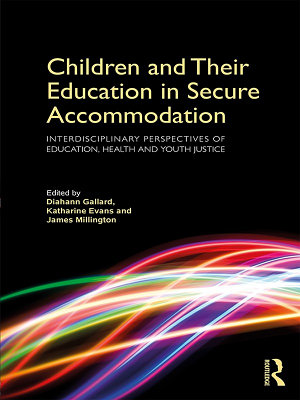 Children and Their Education in Secure Accommodation