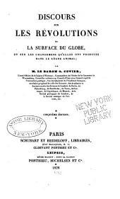 Discours sur les révolutions de la surface du globe: et sur les changemens qu'elles ont produits dans le règne animal