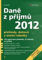 Daně z příjmů 2012: přehledy, daňové a účetní tabulky