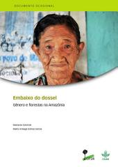 Embaixo do dossel: Gênero e florestas na Amazônia