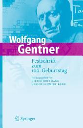 Wolfgang Gentner: Festschrift zum 100. Geburtstag