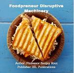 Foodpreneur Disruptive Machinery