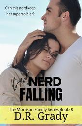 Bad Nerd Falling: The Morrison Family Series - Book 8