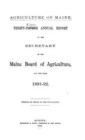 Agriculture of Maine: First[-Forty-fifth] Annual Report of the Secretary of the Maine Board of Agriculture, Volume 35