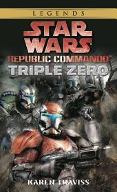 Triple Zero: Star Wars Legends (Republic Commando)