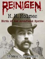 Reinigen: H. H. Holmes - 1. Birth of the Archfiend Sprite