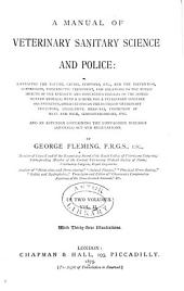 A Manual of Veterinary Sanitary Science and Police: And an Appendix Containing the Contagious Diseases (animals) Act and Regulations, Volume 2