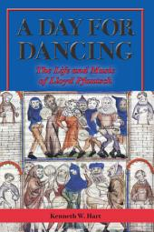 A Day for Dancing: The Life and Music of Lloyd Pfautsch