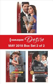 Harlequin Desire May 2018 Box Set - 2 of 2: The Twin Birthright\Reunited...with Baby\The Illegitimate Billionaire