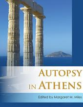 Autopsy in Athens: Recent Archaeological Research on Athens and Attica
