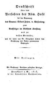 Denkschrift über das verfahren des röm. hofs bei der ernennung des general-vikars frhrn. v. Wessenberg zum nachfolger im bisthum Konstanz und zu dessen verweser, und die dabei