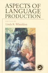 Aspects of Language Production