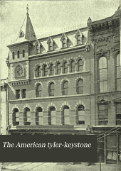 The American Tyler-keystone: Devoted to Freemasonry and Its Concerdant Others, Volume 16, Issue 23