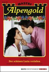 Alpengold - Folge 193: Der schönen Luzia verfallen