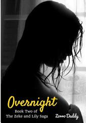 Zeke and Lily (Book Two): Overnight