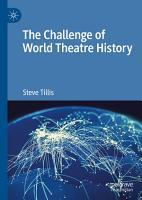The Challenge of World Theatre History PDF