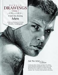 Pencil Drawings Vol  2   a look into drawing men PDF