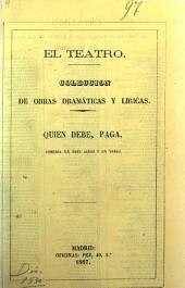 Quien, debe, paga: Comedia en 3 actos y en verso, Original de Gaspar Nuñez de Arce