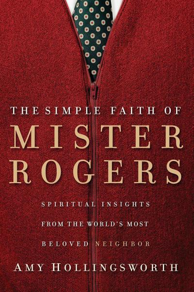 Download The Simple Faith of Mister Rogers Book