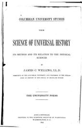 The Science of Universal History: Its Method and Its Relation to the Physical Sciences