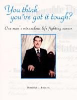 You Think You ve Got it Tough    One Man s Miraculous Life Fighting Cancer PDF