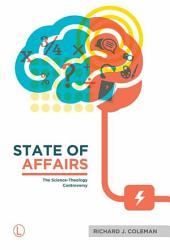 State of Affairs: The Science-Theology Controversy