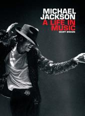 Michael Jackson A Life In Music: A Life in Music