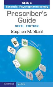 Prescriber's Guide: Stahl's Essential Psychopharmacology, Edition 6