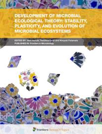 Development of Microbial Ecological Theory  Stability  Plasticity  and Evolution of Microbial Ecosystems PDF