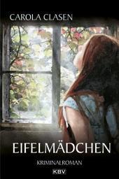 Eifelmädchen: Kriminalroman
