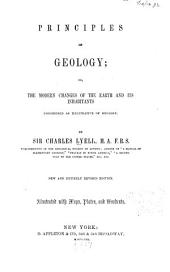 Principles of geology: or the modern changes of the earth and its inhabitants considered as illustrative of geology