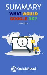 What Would Google Do? by Jeff Jarvis (Summary)